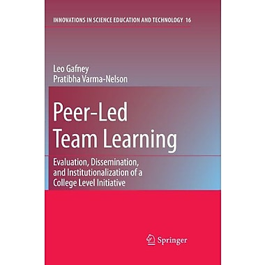 Peer-Led Team Learning: Evaluation, Dissemination, and Institutionalization of a College Level Initiat, New Book (9789048175598)