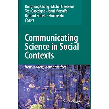 Communicating Science in Social Contexts: New models, new practices, New Book (9789048179282)