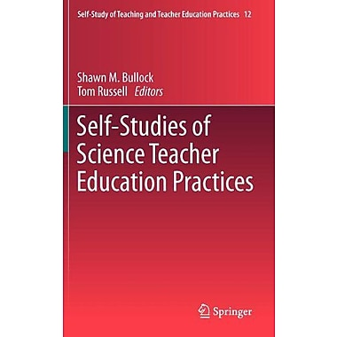 Self-Studies of Science Teacher Education Practices (Self-Study of Teaching and Teacher Education Practices), New(9789400739031)