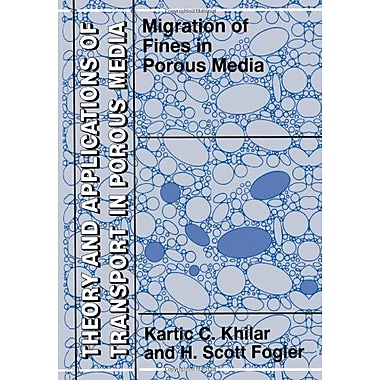 Migrations of Fines in Porous Media (Theory and Applications of Transport in Porous Media) (Volume 12), New Book (9789048151158)