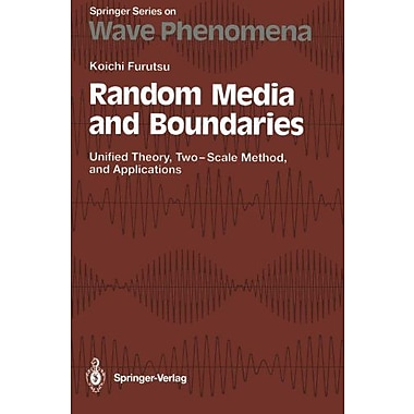 Random Media and Boundaries: Unified Theory, Two-Scale Method, and Applications(Springer Series on Wav, New Book (9783642848094)