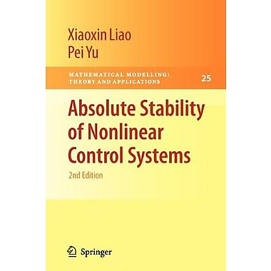 Absolute Stability of Nonlinear Control Systems (Mathematical Modelling: Theory and Applications), New Book (9789048178926)