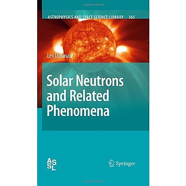 Solar Neutrons and Related Phenomena (Astrophysics and Space Science Library), New Book (9789048137367)