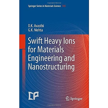 Swift Heavy Ions for Materials Engineering and Nanostructuring (Springer Series in Materials Science), New Book (9789400712287)