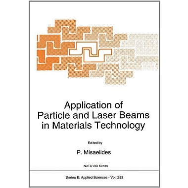 Application of Particle and Laser Beams in Materials Technology (Nato Science Series E:), New Book (9789048145102)