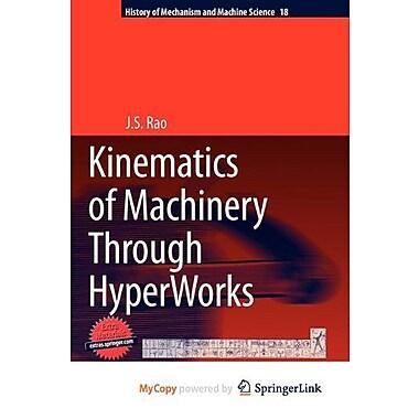 Kinematics of Machinery Through Hyperworks (9789400711570)