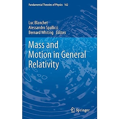 Mass and Motion in General Relativity (Fundamental Theories of Physics) (9789048130146)