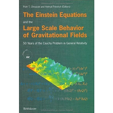 The Einstein Equations and the Large Scale Behavior of Gravitational Fields: 50 Years of the Cauchy P, Used Book (9783764371302)