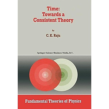 Time: Towards a Consistent Theory (Fundamental Theories of Physics), New Book (9789048144624)