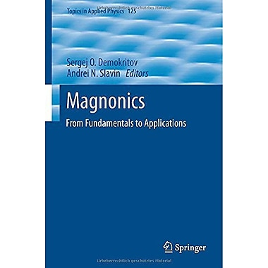 Magnonics: From Fundamentals to Applications (Topics in Applied Physics), New Book (9783642302466)