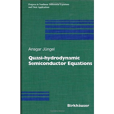 Quasi-hydrodynamic Semiconductor Equations(Progress in Nonlinear Differential Equations and Their App, Used Book (9783764363499)