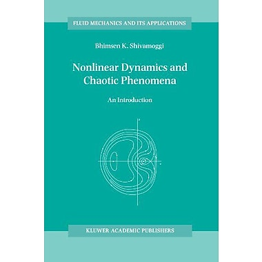 Nonlinear Dynamics and Chaotic Phenomena: An Introduction (Fluid Mechanics and Its Applications) (9789048149261)