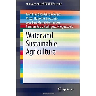 Water and Sustainable Agriculture (SpringerBriefs in Agriculture), Used Book (9789400720909)