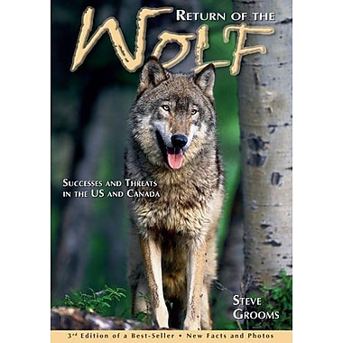 Return of the Wolf- 3rd Edition: Successes and Threats in the U.S. and Canada, New Book (9789077256084)