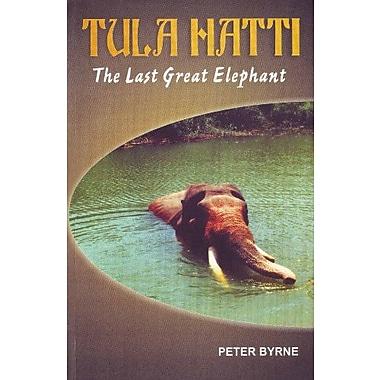 Tula Hatti: The Last Great Elephant, Used Book (9788177696615)