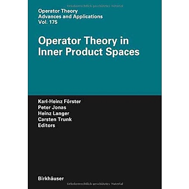 Operator Theory in Inner Product Spaces (Operator Theory: Advances and Applications), Used Book (9783764382698)