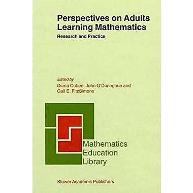 Perspectives on Adults Learning Mathematics: Research and Practice(Mathematics Education Library)(Volume 21), New(9789048155064)