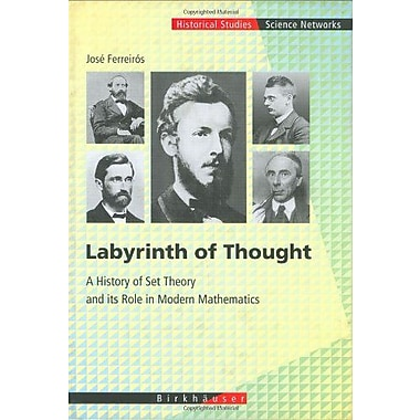 Labyrinth of Thought: A History of Set Theory and Its Role in Modern Mathematics(Science Networks. Hi (9783764357498)