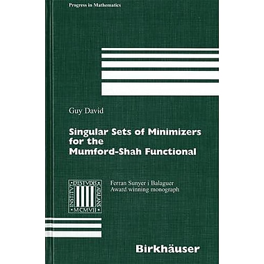 Singular Sets of Minimizers for the Mumford-Shah Functional (Progress in Mathematics) (9783764371821)
