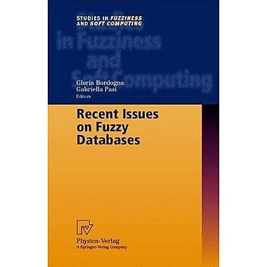 Recent Issues on Fuzzy Databases (Studies in Fuzziness and Soft Computing), New Book (9783790813197)