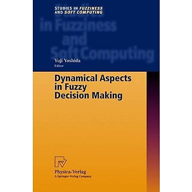 Dynamical Aspects in Fuzzy Decision Making (Studies in Fuzziness and Soft Computing), New Book (9783790813975)