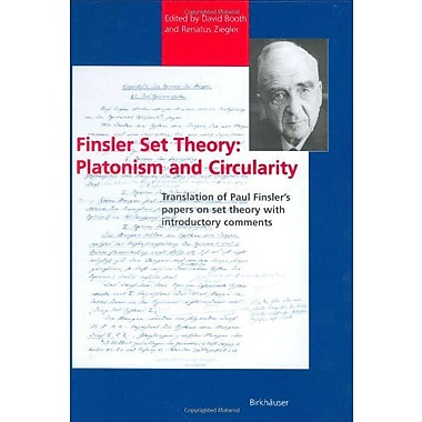 Finsler Set Theory: Platonism and Circularity: Translation of Paul Finsler's papers on set theory wit, Used Book (9783764354008)