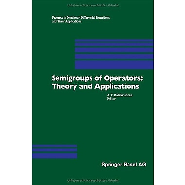 Semigroups of Operators: Theory and Applications: International Conference in Newport Beach, December , New Book (9783764363109)