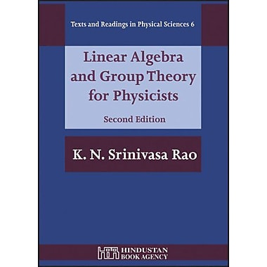 Linear Algebra And Group Theory for Physicists (Texts and Readings in Physical Sciences) (9788185931647)