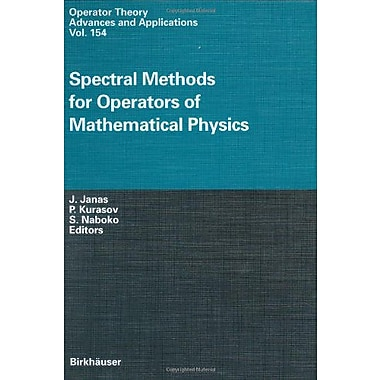Spectral Methods for Operators of Mathematical Physics (Operator Theory: Advances and Applications) (9783764371333)