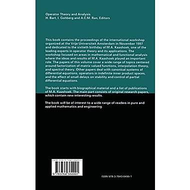 Operator Theory and Analysis: The M.A. Kaashoek Anniversary Volume Workshop in Amsterdam, November 12, Used Book (9783764364991)