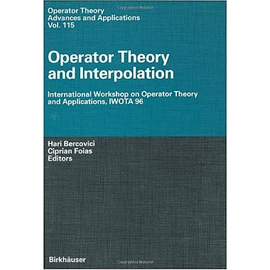 Operator Theory and Interpolation: International Workshop on Operator Theory and Applications, IWOTA (9783764362294)