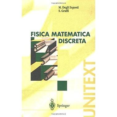 Fisica Matematica Discreta (UNITEXT / La Matematica per il 3+2) (Italian Edition) (9788847002128)