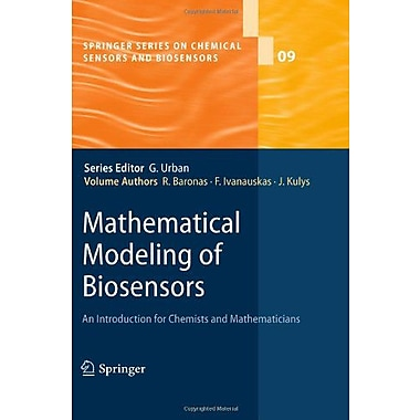 Mathematical Modeling of Biosensors: An Introduction for Chemists and Mathematicians(Springer Series o, New Book (9789048132423)