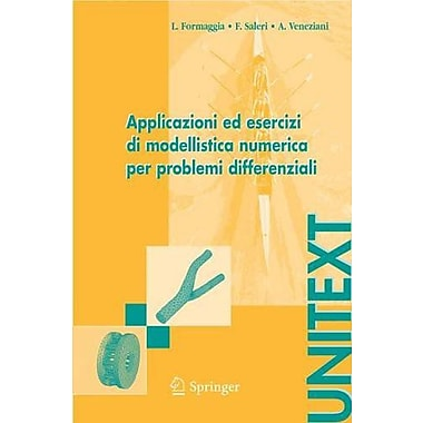 Applicazioni ed esercizi di modellistica numerica per problemi differenziali (UNITEXT) (Italian Edition),(9788847002579)