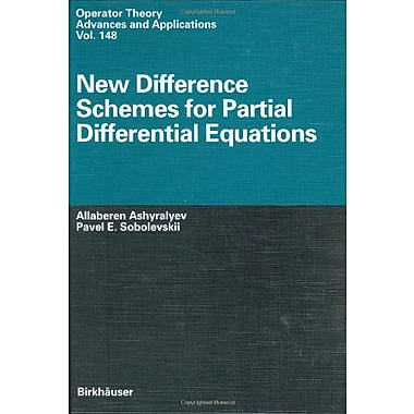 New Difference Schemes for Partial Differential Equations (Operator Theory: Advances and Applications), New Book (9783764370541)