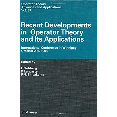 Recent Developments in Operator Theory and Its Applications: International Conference in Winnipeg, Oct, New Book (9783764354138)