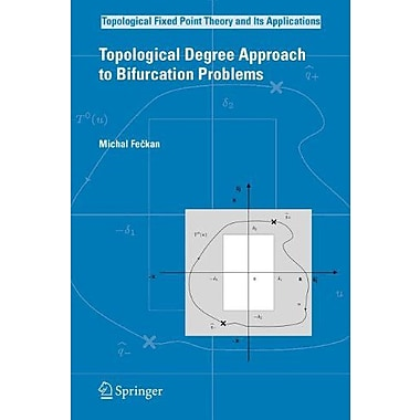 Topological Degree Approach to Bifurcation Problems (Topological Fixed Point Theory and Its Applications) (9789048179695)