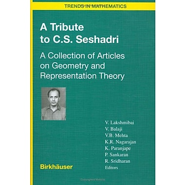A Tribute to C.S. Seshadri: A Collection of Articles on Geometry and Representation Theory(Trends in , Used Book (9789048135905)