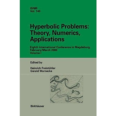 Hyperbolic Problems: Theory, Numerics, Applications: Eighth International Conference in Magdeburg, Fe, Used Book (9783764367091)
