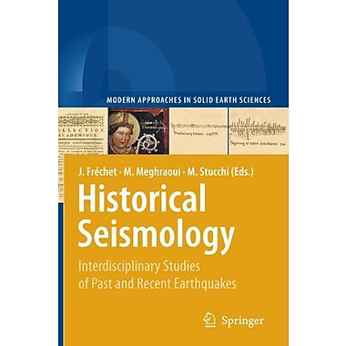 Historical Seismology: Interdisciplinary Studies of Past and Recent Earthquakes(Modern Approaches in (9789048178117)