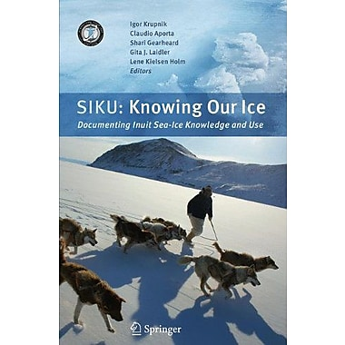 SIKU: Knowing Our Ice: Documenting Inuit Sea Ice Knowledge and Use, Used Book (9789048186488)