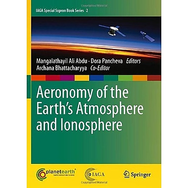 Aeronomy of the Earth's Atmosphere and Ionosphere (IAGA Special Sopron Book Series), Used Book (9789400703254)