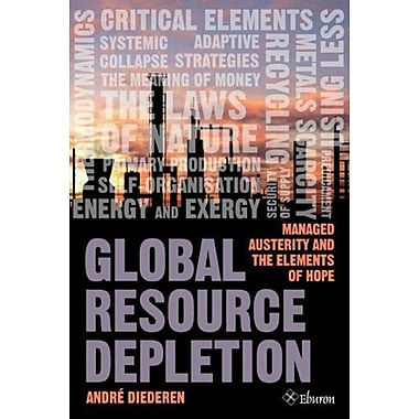 Global Resource Depletion, Managed Austerity and the Elements of Hope (9789059724259)