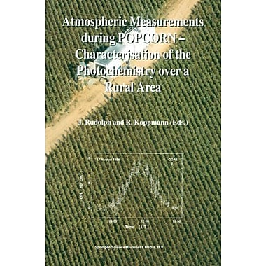 Atmospheric Measurements during POPCORN Characterisation of the Photochemistry over a Rural Area, New Book (9789048151585)