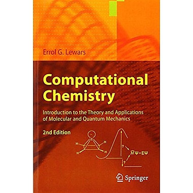 Computational Chemistry: Introduction to the Theory and Applications of Molecular and Quantum Mechanics, New Book(9789048138616)