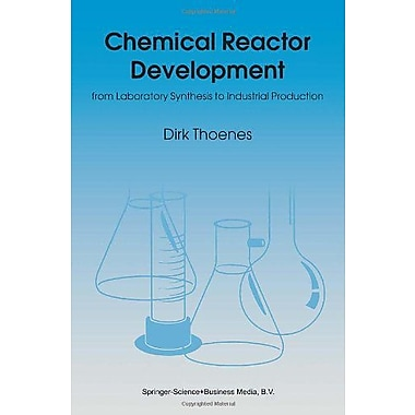 Chemical Reactor Development: from Laboratory Synthesis to Industrial Production, Used Book (9789048144464)