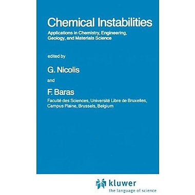 Chemical Instabilities: Applications in Chemistry, Engineering, Geology, and Materials Science(Nato S (9789027717054)