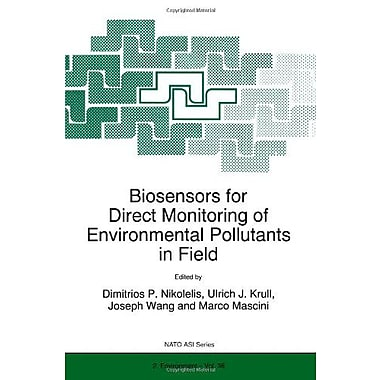 Biosensors for Direct Monitoring of Environmental Pollutants in Field(Nato Science Partnership Subser (9789048149599)