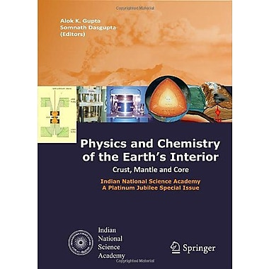 Physics and Chemistry of the Earth's Interior: Crust, Mantle, and Core, New Book (9788184891966)
