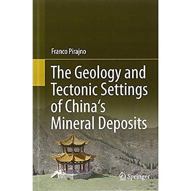 The Geology and Tectonic Settings of China's Mineral Deposits, Used Book (9789400744431)